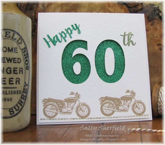 Birthday Card Ideas I Needed Two Cards So Set To Work Like Lots Of People Find Masculine Hard Make But As It Is A 60th Decided