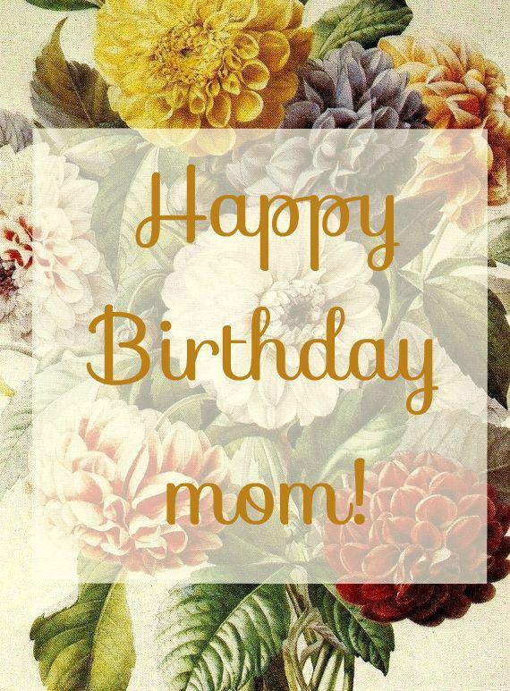 Birthday Quotes : Happy Birthday mom! A beautiful image to