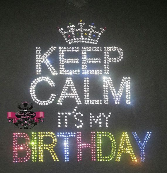 Awe Inspiring Birthday Quotes Keep Calm Its My Birthday Rhinestone Tee By Personalised Birthday Cards Veneteletsinfo